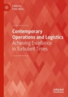 Contemporary Operations and Logistics : Achieving Excellence in Turbulent Times - eBook