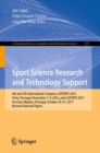 Sport Science Research and Technology Support : 4th and 5th International Congress, icSPORTS 2016, Porto, Portugal, November 7-9, 2016, and icSPORTS 2017, Funchal, Madeira, Portugal, October 30-31, 20 - eBook