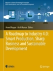 A Roadmap to Industry 4.0: Smart Production, Sharp Business and Sustainable Development - Book