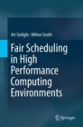 Fair Scheduling in High Performance Computing Environments - Book