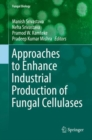 Approaches to Enhance Industrial Production of Fungal Cellulases - eBook