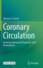 Coronary Circulation : Anatomy, Mechanical Properties, and Biomechanics - Book