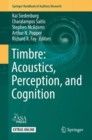 Timbre: Acoustics, Perception, and Cognition - Book
