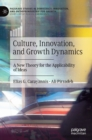 Culture, Innovation, and Growth Dynamics : A New Theory for the Applicability of Ideas - Book