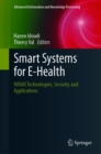 Smart Systems for E-Health : WBAN Technologies, Security and Applications - Book