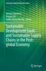 Sustainable Development Goals and Sustainable Supply Chains in the Post-global Economy - Book