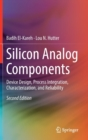 Silicon Analog Components : Device Design, Process Integration, Characterization, and Reliability - Book
