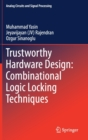 Trustworthy Hardware Design: Combinational Logic Locking Techniques - Book