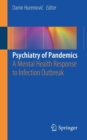 Psychiatry of Pandemics : A Mental Health Response to Infection Outbreak - Book