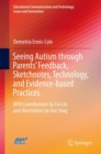 Seeing Autism through Parents' Feedback, Sketchnotes, Technology, and Evidence-based Practices - Book