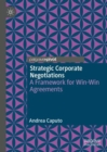 Strategic Corporate Negotiations : A Framework for Win-Win Agreements - eBook