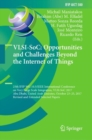 VLSI-SoC: Opportunities and Challenges Beyond the Internet of Things : 25th IFIP WG 10.5/IEEE International Conference on Very Large Scale Integration, VLSI-SoC 2017, Abu Dhabi, United Arab Emirates, - eBook