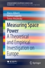 Measuring Space Power : A Theoretical and Empirical Investigation on Europe - eBook