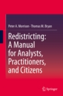 Redistricting: A Manual for Analysts, Practitioners, and Citizens - eBook