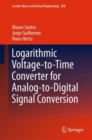 Logarithmic Voltage-to-Time Converter for Analog-to-Digital Signal Conversion - Book