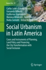 Social Urbanism in Latin America : Cases and Instruments of Planning, Land Policy and Financing the City Transformation with Social Inclusion - eBook