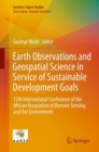 Earth Observations and Geospatial Science in Service of Sustainable Development Goals : 12th International Conference of the African Association of Remote Sensing and the Environment - eBook