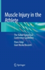 Muscle Injury in the Athlete : The Italian Consensus Conference Guidelines - Book