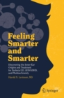 Feeling Smarter and Smarter : Discovering the Inner-Ear Origins and Treatment for Dyslexia/LD, ADD/ADHD, and Phobias/Anxiety - Book
