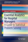 Essential Analytics for Hospital Managers : A Guide to Statistical Problem Solving - eBook