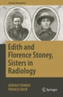 Edith and Florence Stoney, Sisters in Radiology - Book