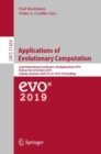 Applications of Evolutionary Computation : 22nd International Conference, EvoApplications 2019, Held as Part of EvoStar 2019, Leipzig, Germany, April 24-26, 2019, Proceedings - Book
