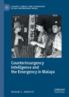 Counterinsurgency Intelligence and the Emergency in Malaya - Book