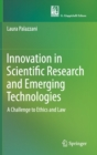 Innovation in Scientific Research and Emerging Technologies : A Challenge to Ethics and Law - Book