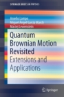 Quantum Brownian motion revisited : Extensions and applications - Book