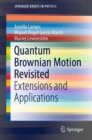 Quantum Brownian Motion Revisited : Extensions and Applications - eBook