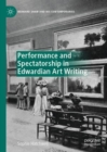 Performance and Spectatorship in Edwardian Art Writing - Book