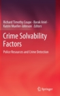 Crime Solvability Factors : Police Resources and Crime Detection - Book