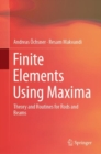 Finite Elements Using Maxima : Theory and Routines for Rods and Beams - Book