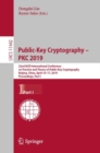 Public-Key Cryptography - PKC 2019 : 22nd IACR International Conference on Practice and Theory of Public-Key Cryptography, Beijing, China, April 14-17, 2019, Proceedings, Part I - eBook