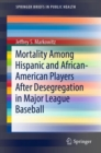 Mortality Among Hispanic and African-American Players After Desegregation in Major League Baseball - Book