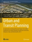 Urban and Transit Planning : A Culmination of Selected Research Papers from IEREK Conferences on Urban Planning, Architecture and Green Urbanism, Italy and Netherlands (2017) - Book