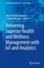 Delivering Superior Health and Wellness Management with IoT and Analytics - eBook
