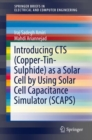Introducing CTS (Copper-Tin-Sulphide) as a Solar Cell by Using Solar Cell Capacitance Simulator (SCAPS) - Book