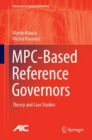 MPC-Based Reference Governors : Theory and Case Studies - Book
