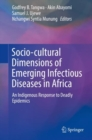 Socio-cultural Dimensions of Emerging Infectious Diseases in Africa : An Indigenous Response to Deadly Epidemics - Book