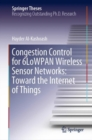 Congestion Control for 6LoWPAN Wireless Sensor Networks: Toward the Internet of Things - eBook
