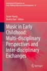 Music in Early Childhood: Multi-disciplinary Perspectives and Inter-disciplinary Exchanges - Book