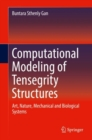 Computational Modeling of Tensegrity Structures : Art, Nature, Mechanical and Biological Systems - Book