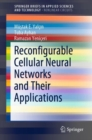 Reconfigurable Cellular Neural Networks and Their Applications - Book