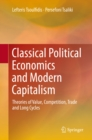 Classical Political Economics and Modern Capitalism : Theories of Value, Competition, Trade and Long Cycles - eBook