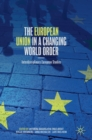 The European Union in a Changing World Order : Interdisciplinary European Studies - Book