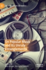 On Popular Music and Its Unruly Entanglements - Book