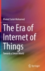 The Era of Internet of Things : Towards a Smart World - Book