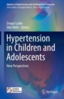 Hypertension in children and adolescents : New perspectives - Book