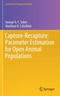 Capture-Recapture: Parameter Estimation for Open Animal Populations - Book